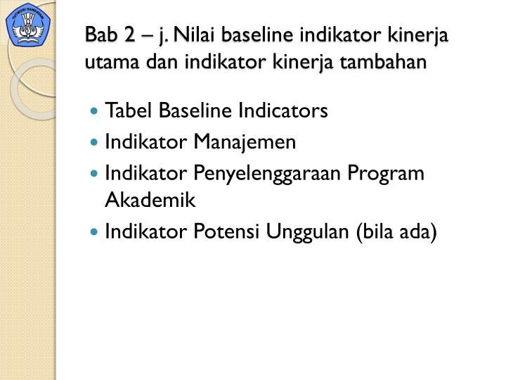 Bab 2 – j. Nilai baseline indikator kinerja utama dan indikator kinerja tambahan