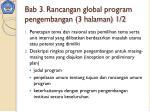 bab 3 rancangan global program pengembangan 3 halaman 1 2