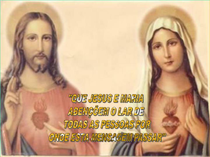 """""""QUE JESUS E MARIA"""