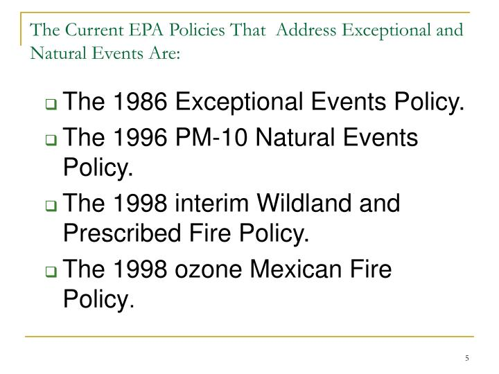 The Current EPA Policies That  Address Exceptional and Natural Events Are: