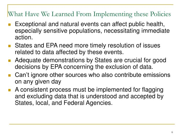 What Have We Learned From Implementing these Policies