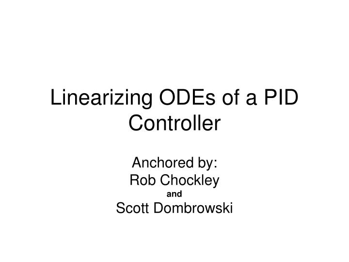 Linearizing ODEs of a PID Controller