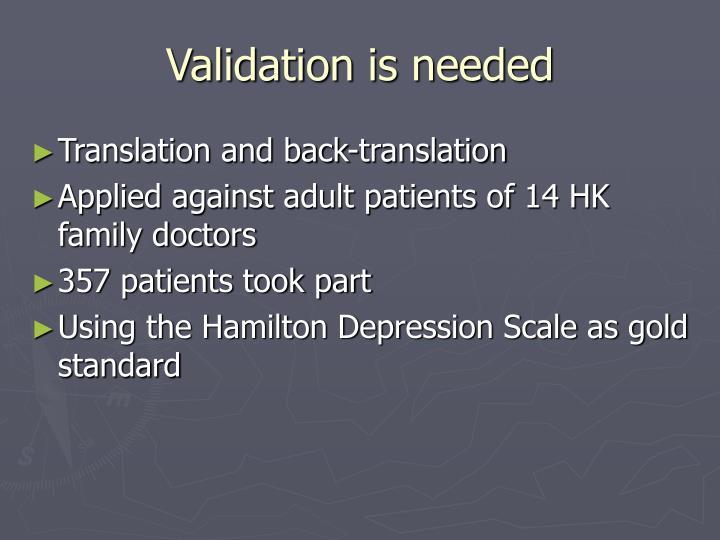 Validation is needed
