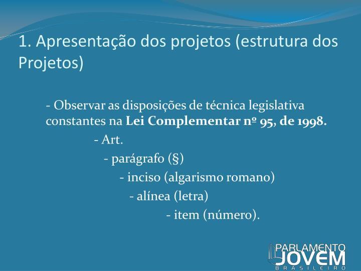 1. Apresentação dos projetos (estrutura dos Projetos)