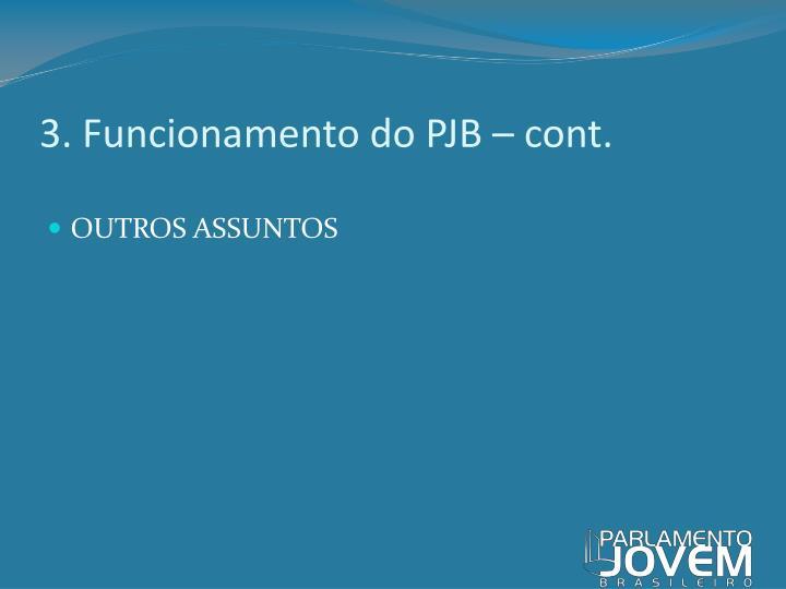 3. Funcionamento do PJB – cont.