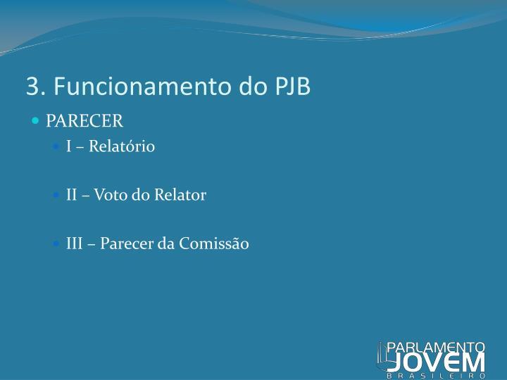 3. Funcionamento do PJB
