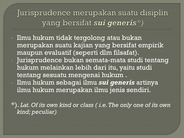 Jurisprudence merupakan suatu disiplin yang bersifat