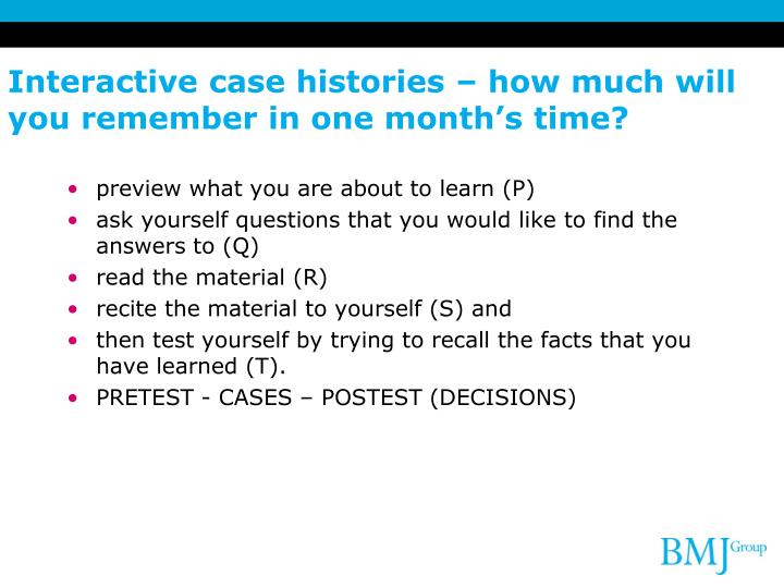 Interactive case histories – how much will you remember in one month's time?