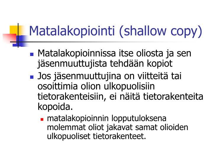 Matalakopiointi (shallow copy)