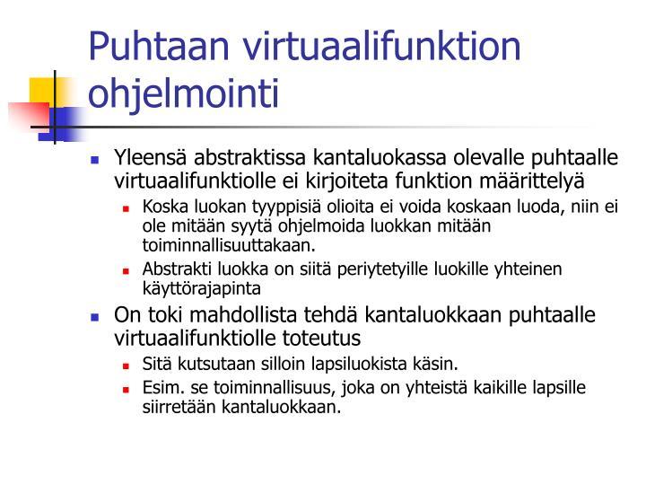 Puhtaan virtuaalifunktion ohjelmointi