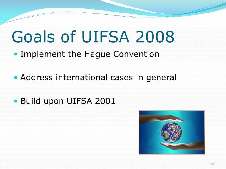 Goals of UIFSA 2008