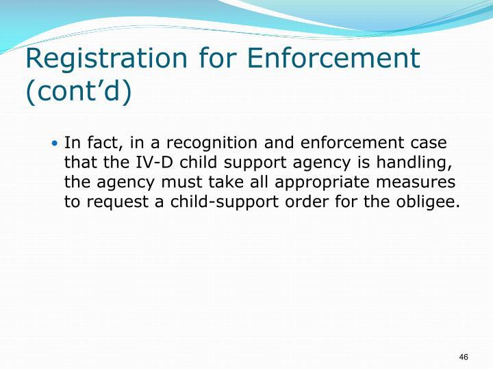 Registration for Enforcement (cont'd)