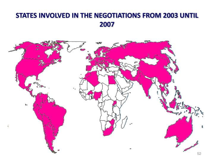 STATES INVOLVED IN THE NEGOTIATIONS FROM 2003 UNTIL 2007