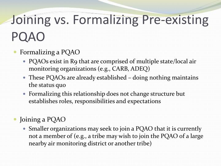 Joining vs. Formalizing Pre-existing PQAO