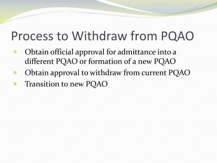 Process to Withdraw from PQAO