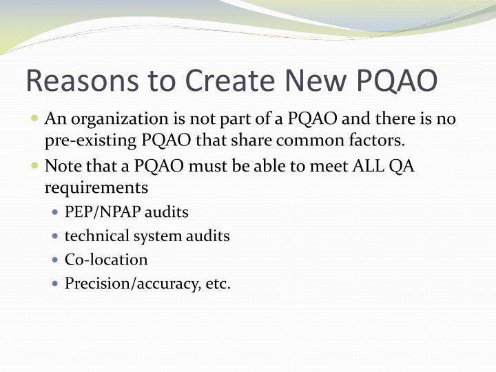 Reasons to Create New PQAO