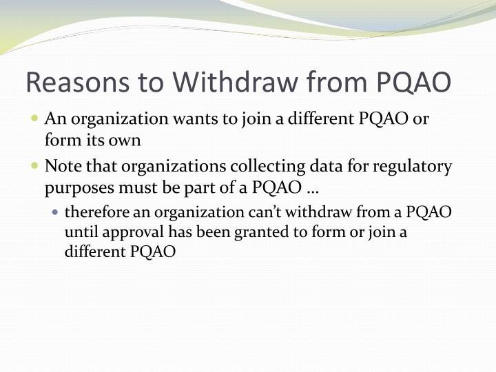 Reasons to Withdraw from PQAO
