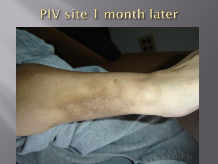 PIV site 1 month later