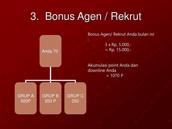 3.  Bonus Agen / Rekrut