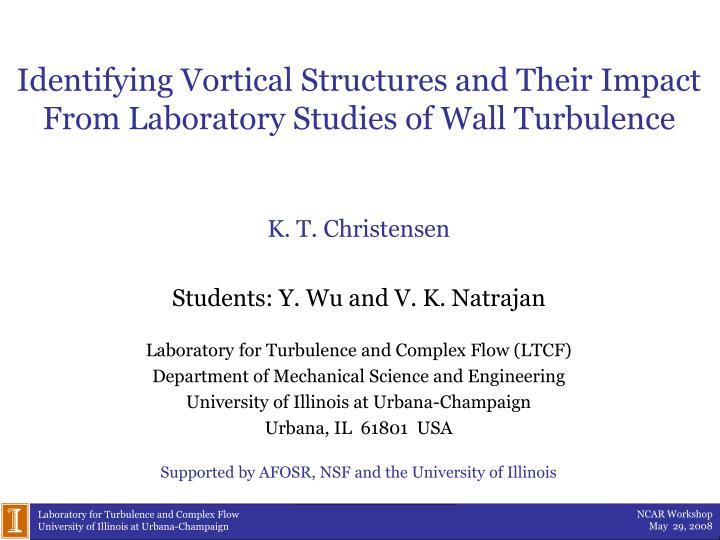 identifying vortical structures and their impact from laboratory studies of wall turbulence