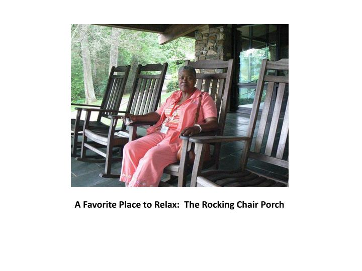 A Favorite Place to Relax:  The Rocking Chair Porch