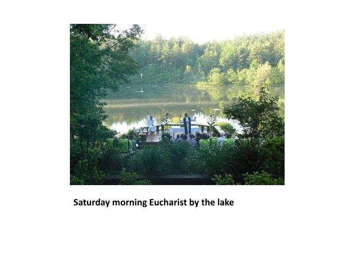 Saturday morning eucharist by the lake