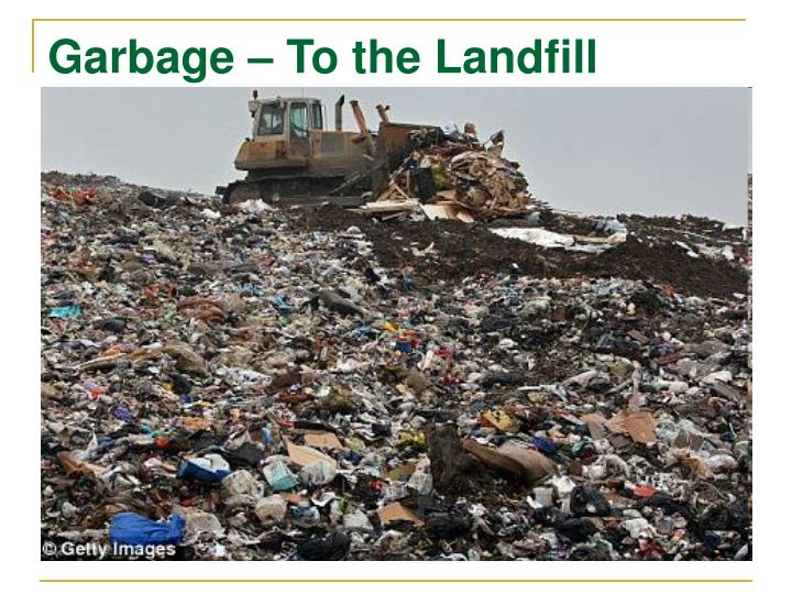 Garbage – To the Landfill