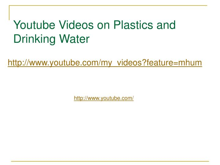 Youtube Videos on Plastics and Drinking Water