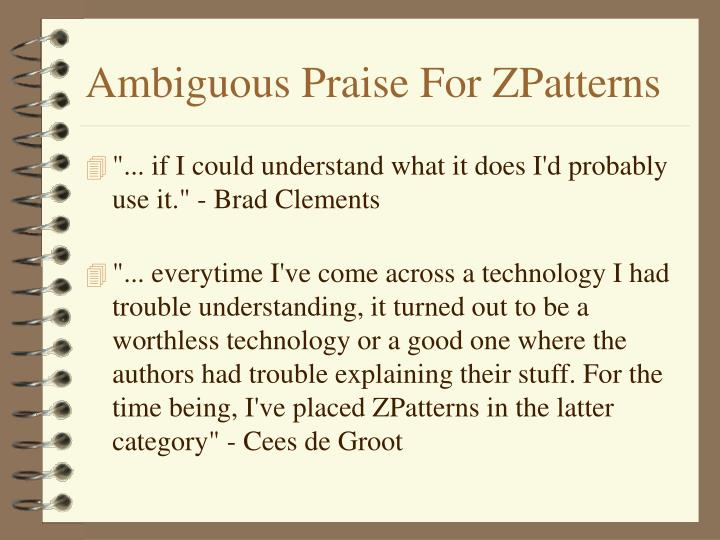Ambiguous praise for zpatterns