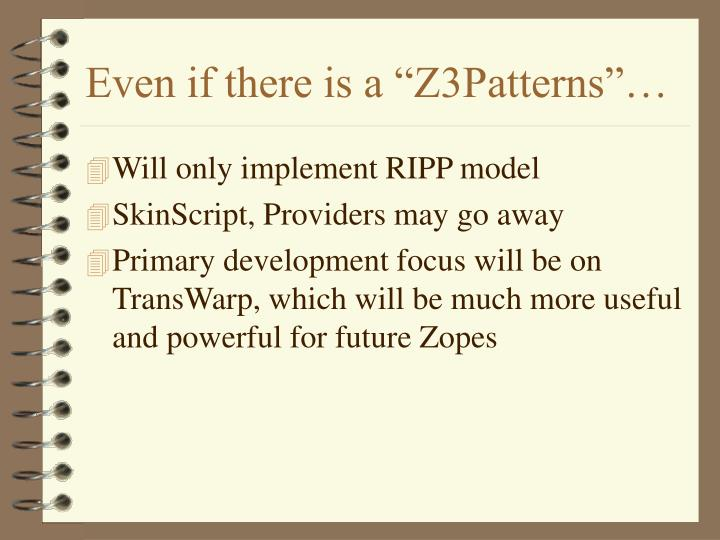 "Even if there is a ""Z3Patterns""…"