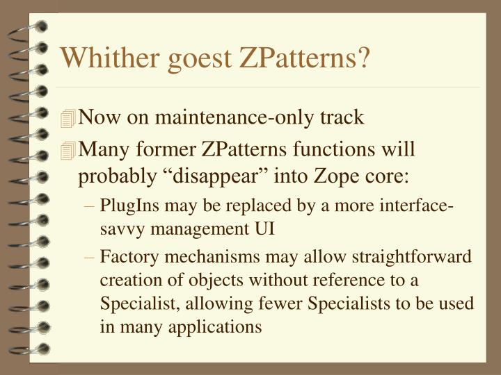 Whither goest ZPatterns?
