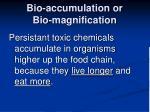 bio accumulation or bio magnification1