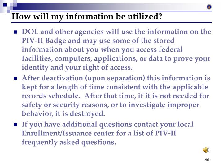 How will my information be utilized?
