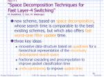 paper 3 space decomposition techniques for fast layer 4 switching m buddhikot s suri m waldvogel
