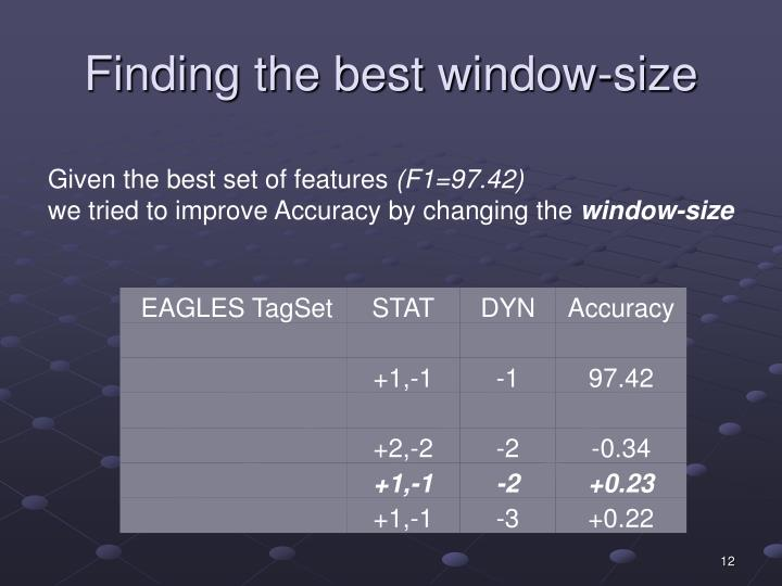 Finding the best window-size