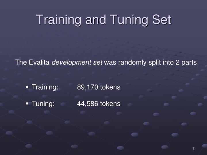 Training and Tuning Set