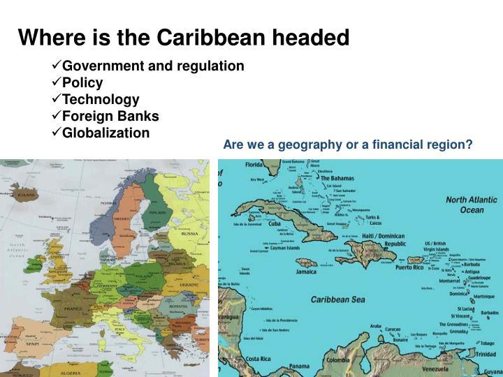 Where is the Caribbean headed