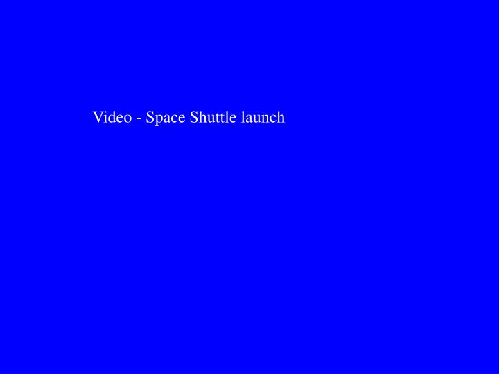 Video - Space Shuttle launch