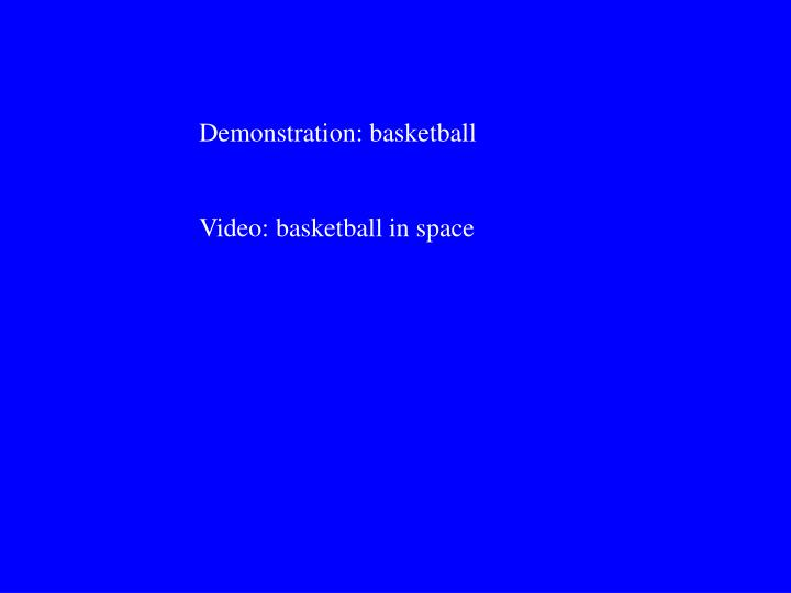 Demonstration: basketball