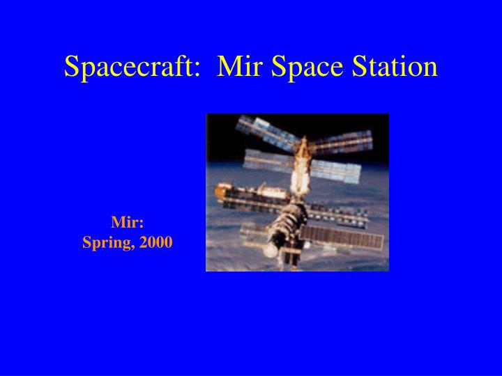 Spacecraft:  Mir Space Station