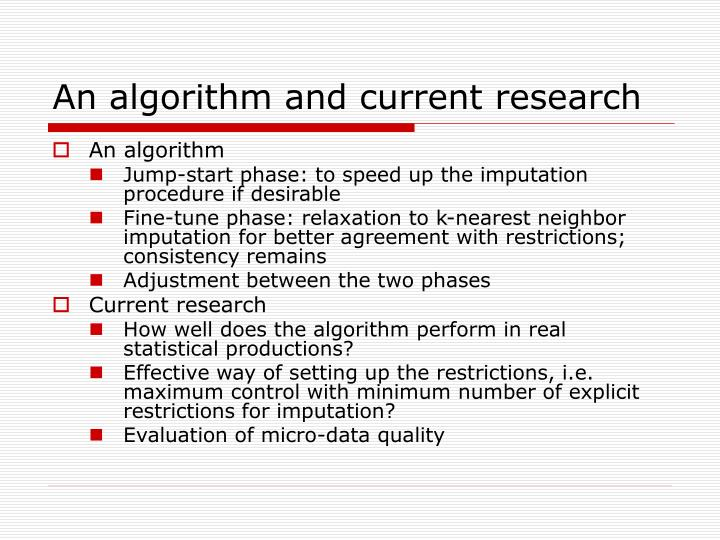 An algorithm and current research