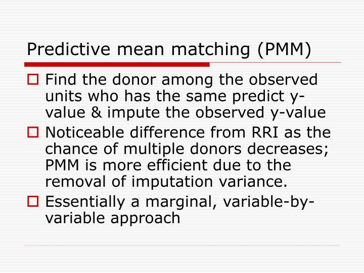 Predictive mean matching (PMM)