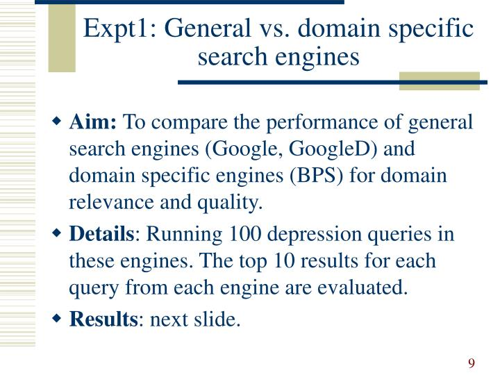 Expt1: General vs. domain specific search engines