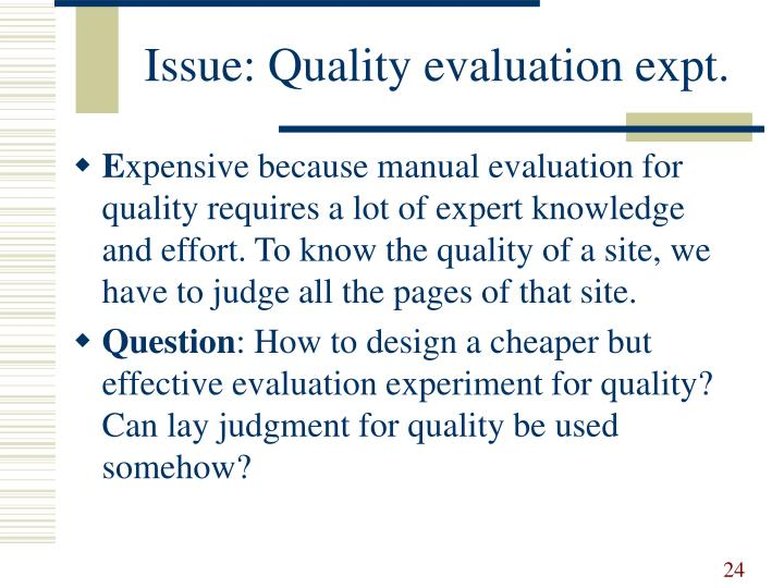 Issue: Quality evaluation expt.