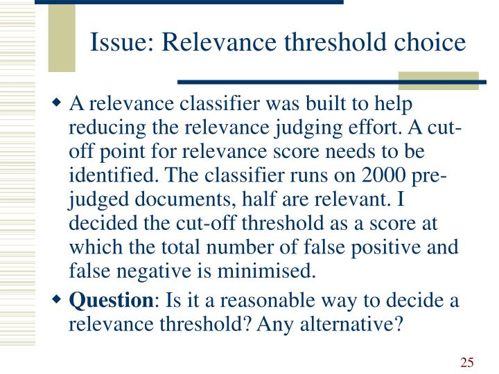 Issue: Relevance threshold choice