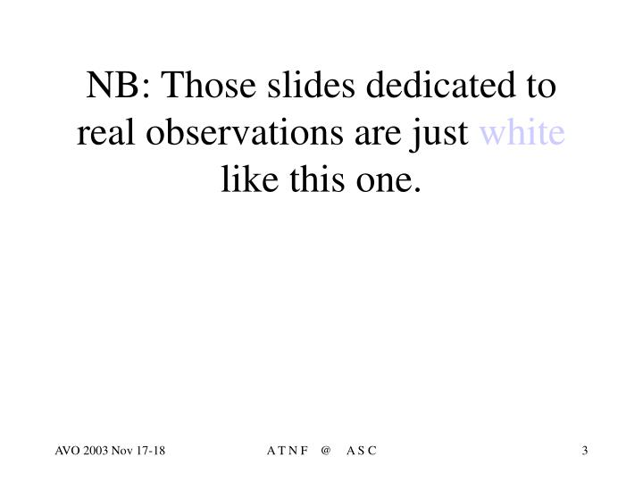 Nb those slides dedicated to real observations are just white like this one