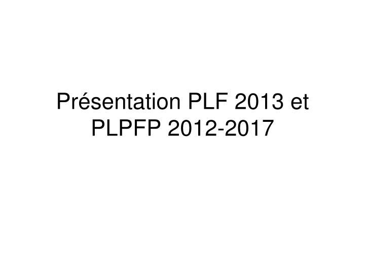 pr sentation plf 2013 et plpfp 2012 2017