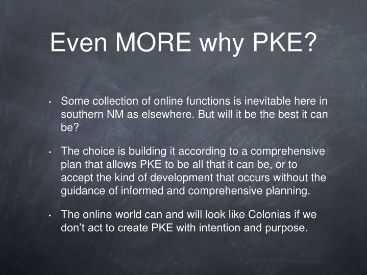 Even MORE why PKE?