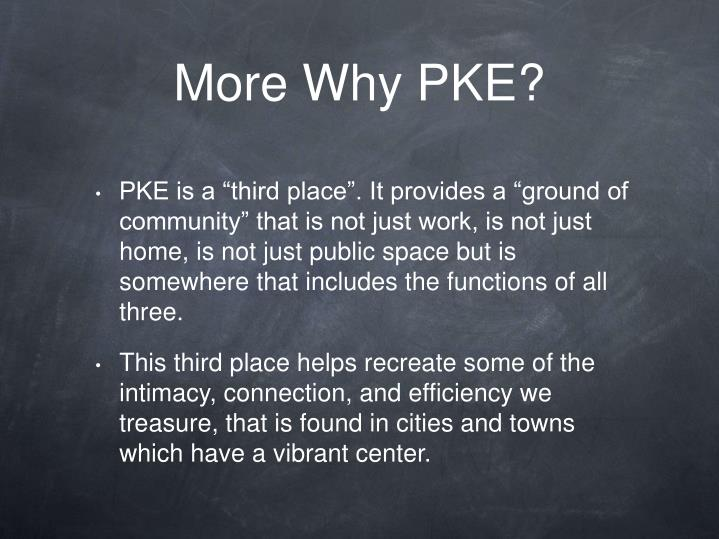More Why PKE?