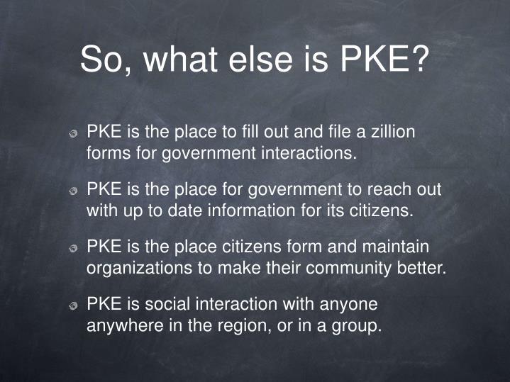 So, what else is PKE?